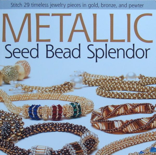 Beading Book Review: Metallic Seed Bead Splendor by Nancy Zellers