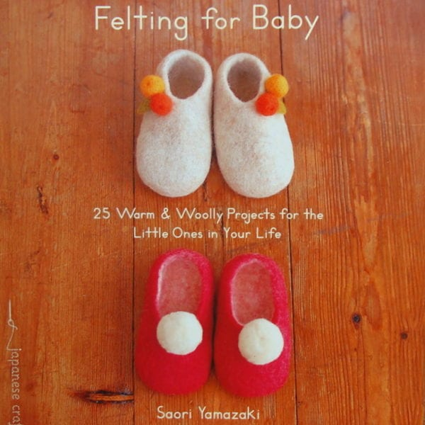 Felting For Baby By Saori Yamazaki: Book Review