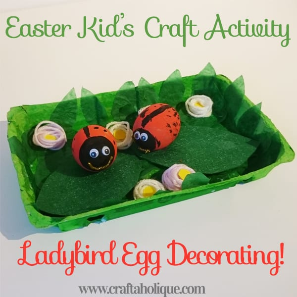 Easter Egg Craft for Kids - Ladybird Egg Decorating - Craftaholique craft diy crafting blogger