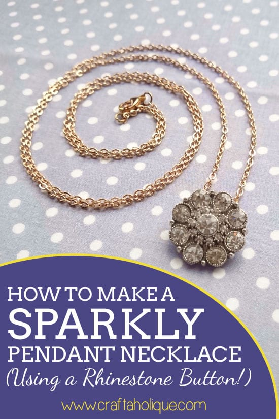 How to make a sparkly rhinestone pendant necklace craftaholique how to make a pendant necklace using rhinestone buttons aloadofball Image collections