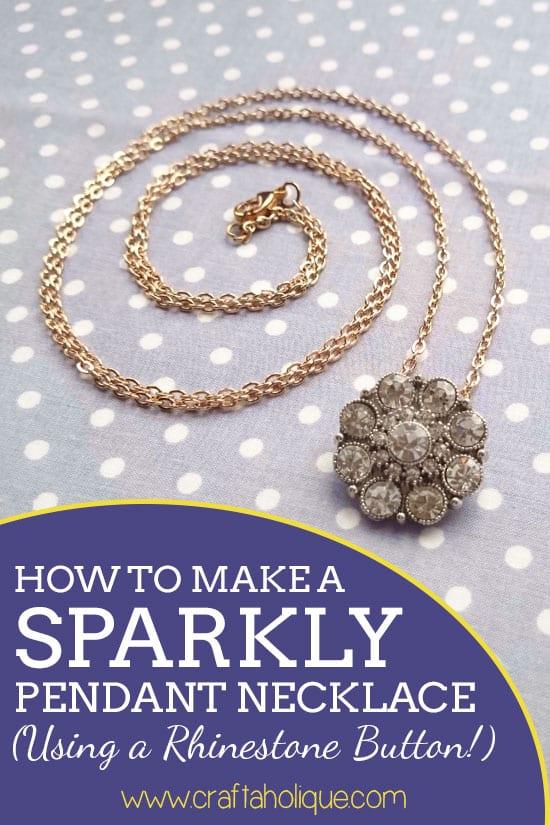 How to make a sparkly rhinestone pendant necklace craftaholique how to make a pendant necklace using rhinestone buttons aloadofball Choice Image