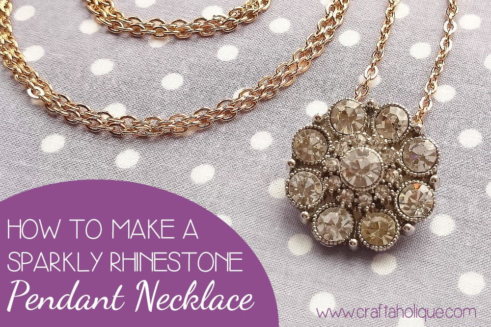 How to Make a Sparkly Rhinestone Pendant Necklace