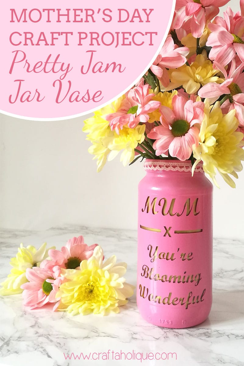 Mothers Day Craft Project - Jam Jar Vase with Spray Paint and Silhouette Cameo