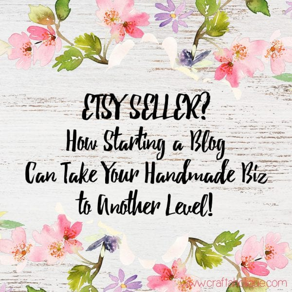 How Starting a Blog Can Skyrocket Your Etsy Business