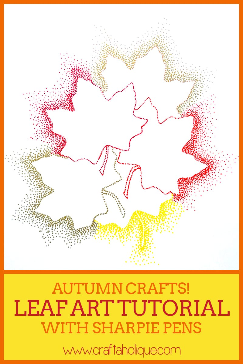Sharpie Pen Crafts - Leaf Art - Craftaholique